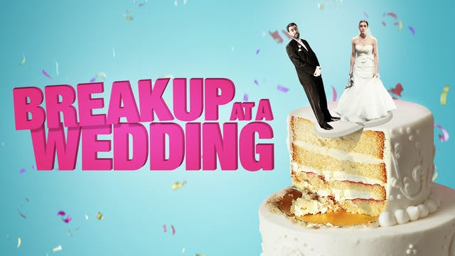 Breakup at a Wedding Digital Film