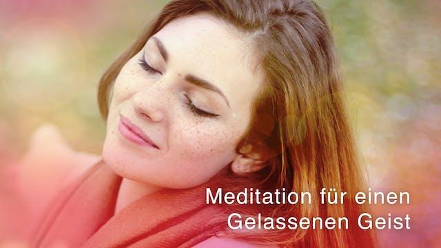 Meditation für einen Gelassenen Geist...