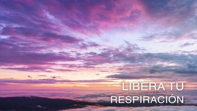 Libera tu Respiración (Spanish)