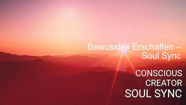 Bewusstes Erschaffen – Soul Sync (German)