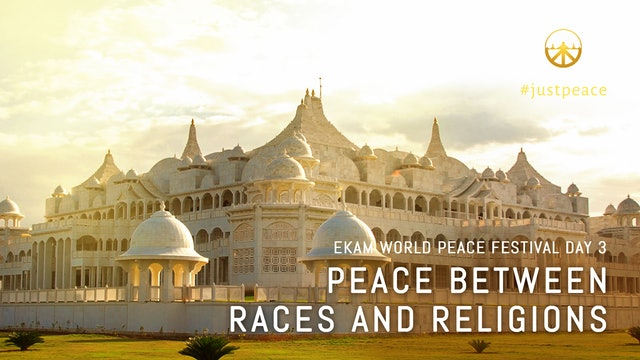 Peace between Races & Religion: Day 3 Aug 11, 2020 - 06.00pm IST LiveStream