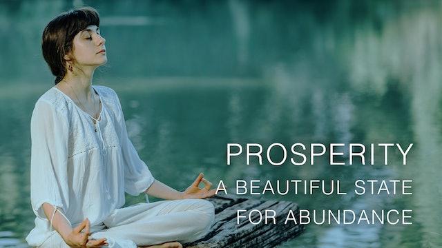 Prosperity - A Beautiful State For Abundance