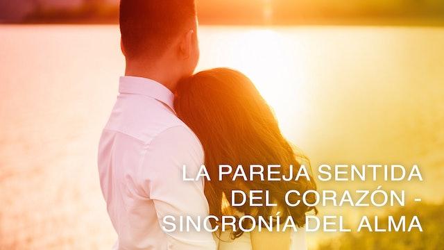 La Pareja Sentida del Corazón - Sincronía del Alma (Spanish)