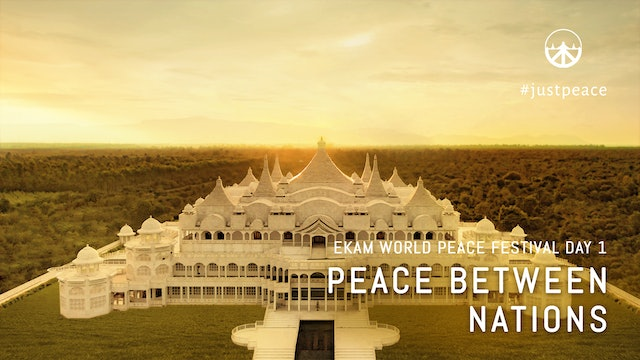 Peace between Nations: Day 1 Aug 9, 2020 - 10.00am IST LiveStream