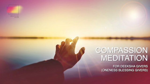 (Finnish)  Compassion Meditation For Deeksha Givers / Oneness Blessing Givers
