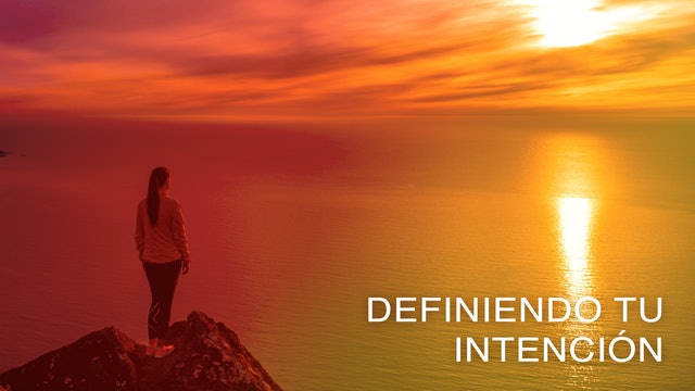 Definiendo tu intención (Spanish)