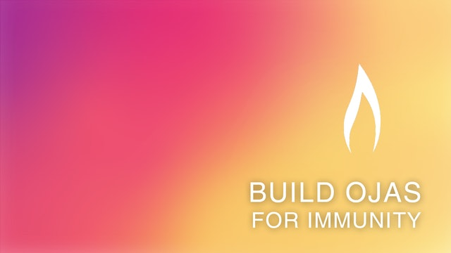 Build Ojas For Immunity