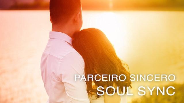 Parceiro Sincero - Soul Sync (Portuguese)