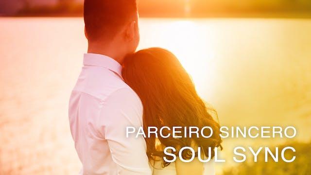 Parceiro Sincero - Soul Sync (Portugu...