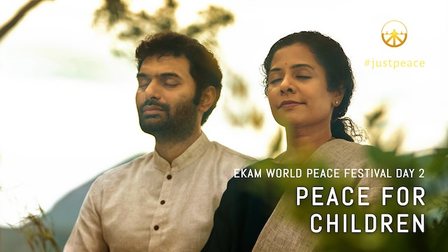 Peace For Children: Day 2 Aug 10, 2020 - 10.00am IST LiveStream