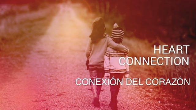 Conexión del corazón Heart Connection...