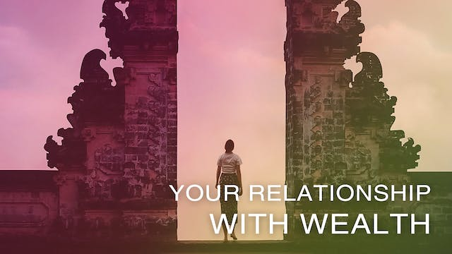 Your Relationship with Wealth