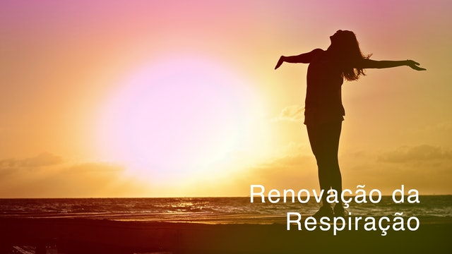 Day 5 - Renovação da Respiração (Portuguese)
