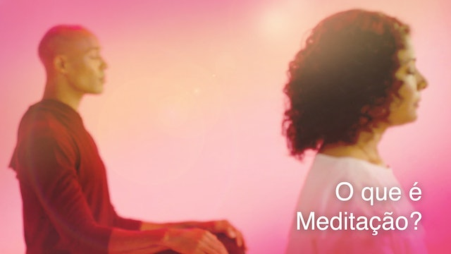 What is Meditation? (Portuguese)