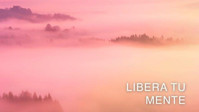 Libera tu Mente (Spanish)