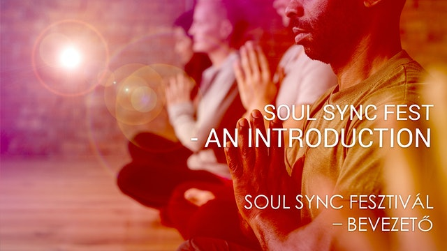 01 Soul Sync Fesztivál - Bevezető (Hungarian)