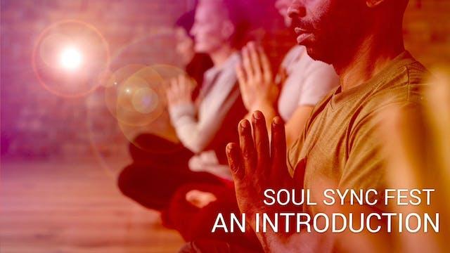 01 Soul Sync Fest - An Introduction (...