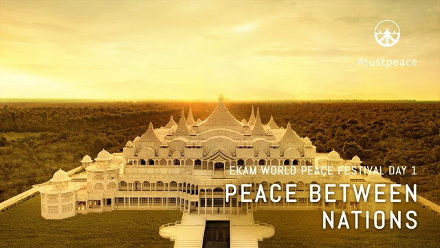 Peace between Nations: Day 1 Aug 9, 2020 - 06.00pm IST LiveStream
