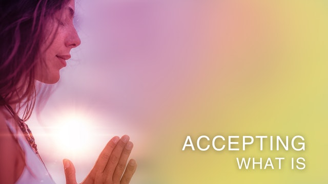 Accepting What Is