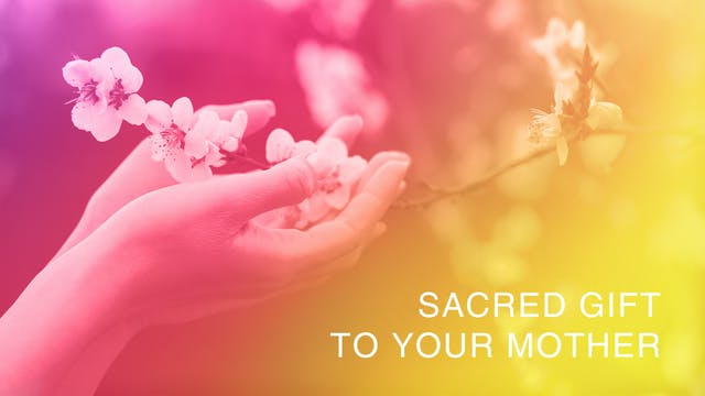 Sacred Gift To Your Mother