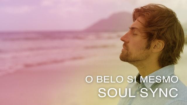 O Belo Si Mesmo Soul Sync (Portuguese)