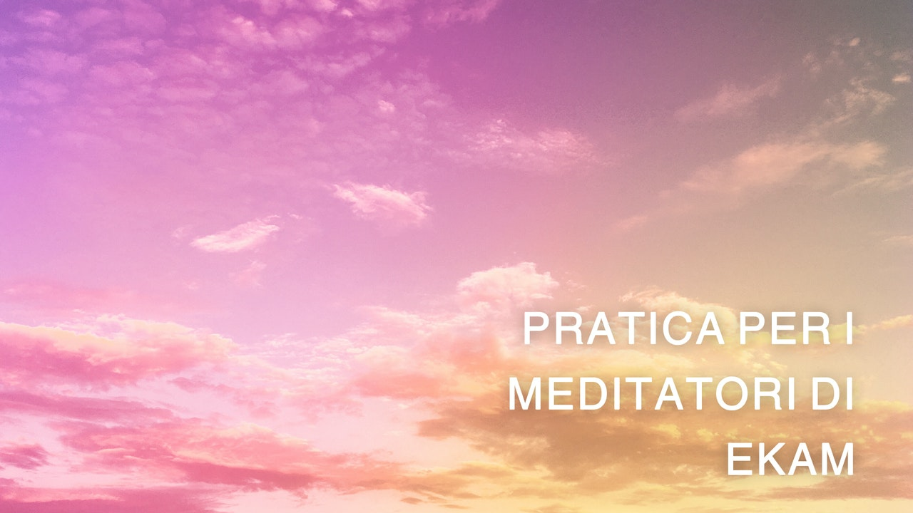 Ekam Meditators Practice (Italian)