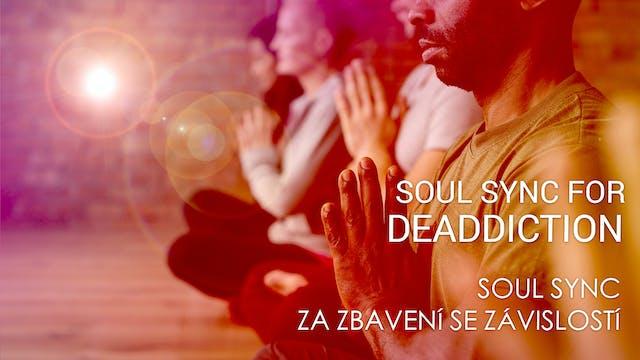 02 Soul Sync za zbavení se závislostí...
