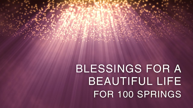 Blessings For A Beautiful Life For 100 Springs (English)