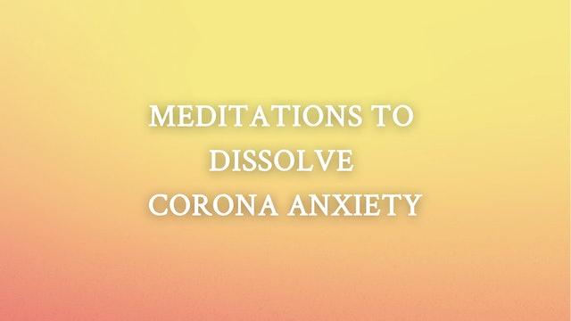 Meditations To Dissolve Corona Anxiety
