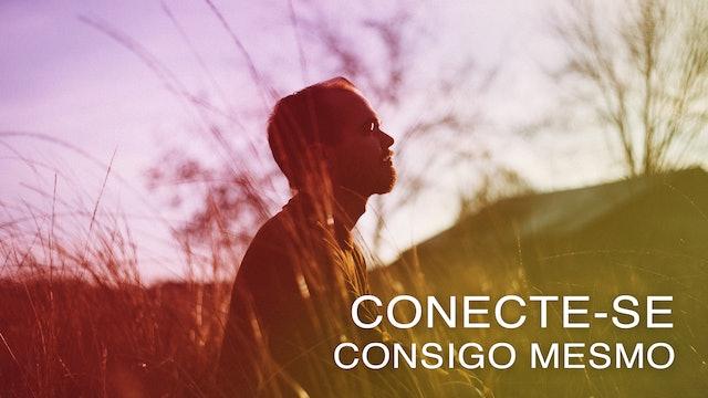 Conecte-se Consigo Mesmo (Portuguese)