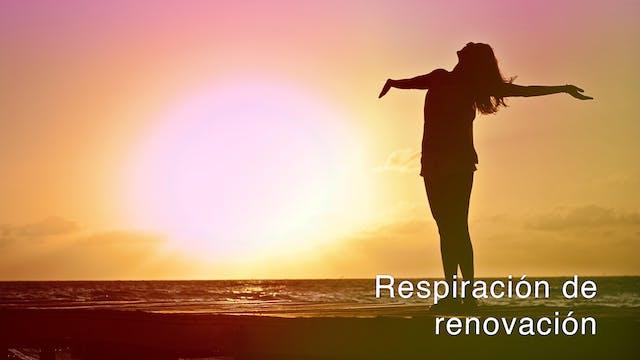 Respiración de renovación (Spanish)