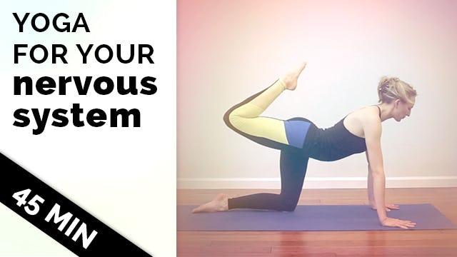 Yoga for Your Nervous System - 45-Min