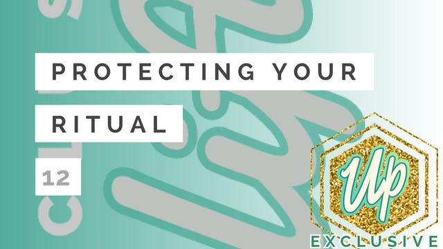 [Uplifted] Member Only: Protecting Your Ritual - Creating Boundaries