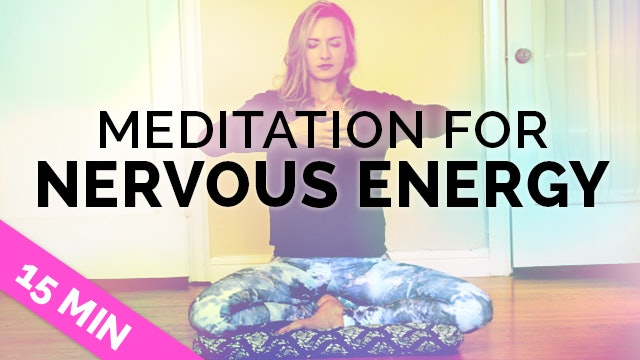 Meditation for Anxiety & Nervous Energy (15-Min)