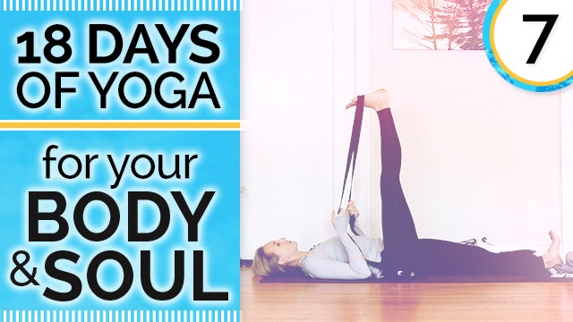 Day 7 RESTORE - Yin Yoga to Rest & Replenish - 18 Days of Yoga for Your Body & Soul