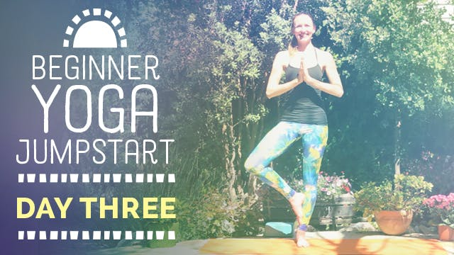 Beginner Yoga Jumpstart - Day 3