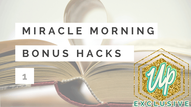 [Uplifted] Member-Only Miracle Morning Bonus Hacks