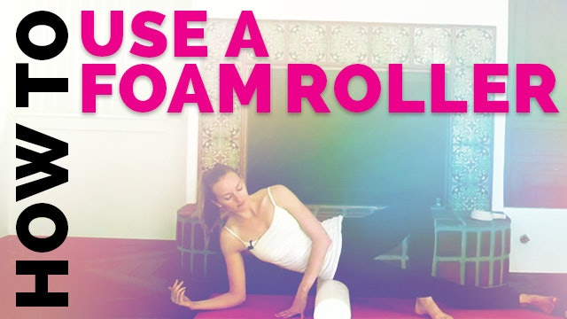 Foam Roller Exercises- How to Use a Foam Roller