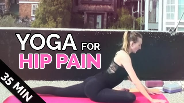 Yoga Sequence for Hip Pain (35-min) -...