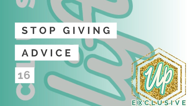 [Uplifted] Member Only: Stop Giving (...