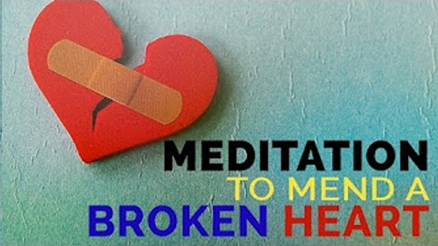 Guided Meditation to Mend a Broken Heart
