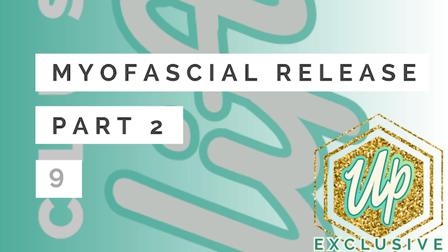 [Member Only] Myofascial Release Part 2