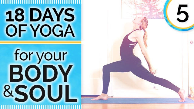 Day 5 JOY - Open Heart & Upper Back - 18 Days of Yoga for Your Body & Soul