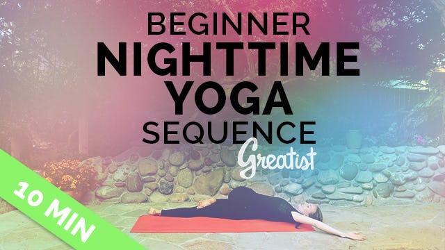 Beginner Bedtime Yoga Sequence for Greatist (10-min) - Nighttime Yoga for Beginners