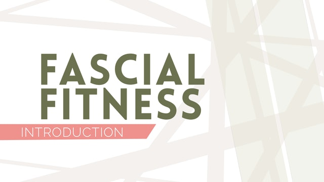 Fascial Fitness Introduction & Explanation