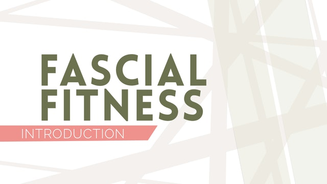 Fascial Fitness Introduction & Explan...