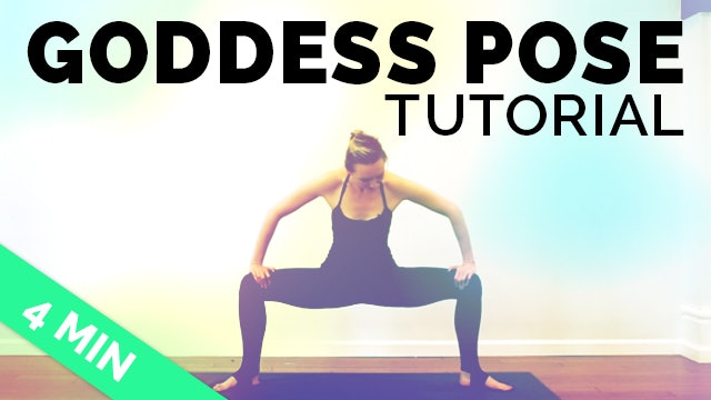 Goddess Pose Tutorial