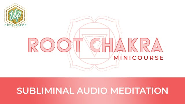 Root Chakra Audio Affirmations