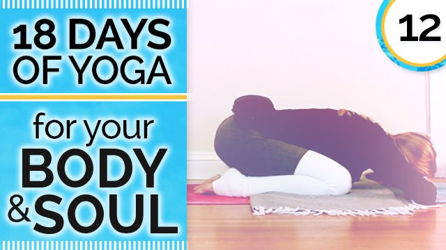 Day 12 REST - Yin Yoga for Hips & Low Back - 18 Days of Yoga for Your Body & Soul