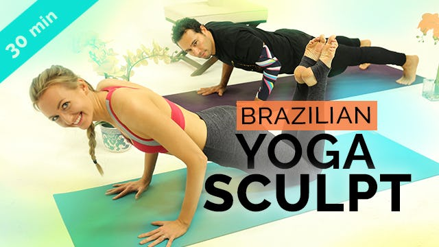 Brazilian Yoga Sculpt - Amazing Cross Training! (20-Min)